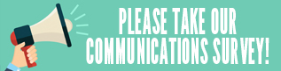 Please take our communications survey!