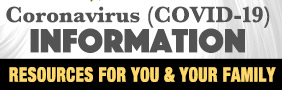 Coronavirus (COVID-19) Information Resources for you and your family