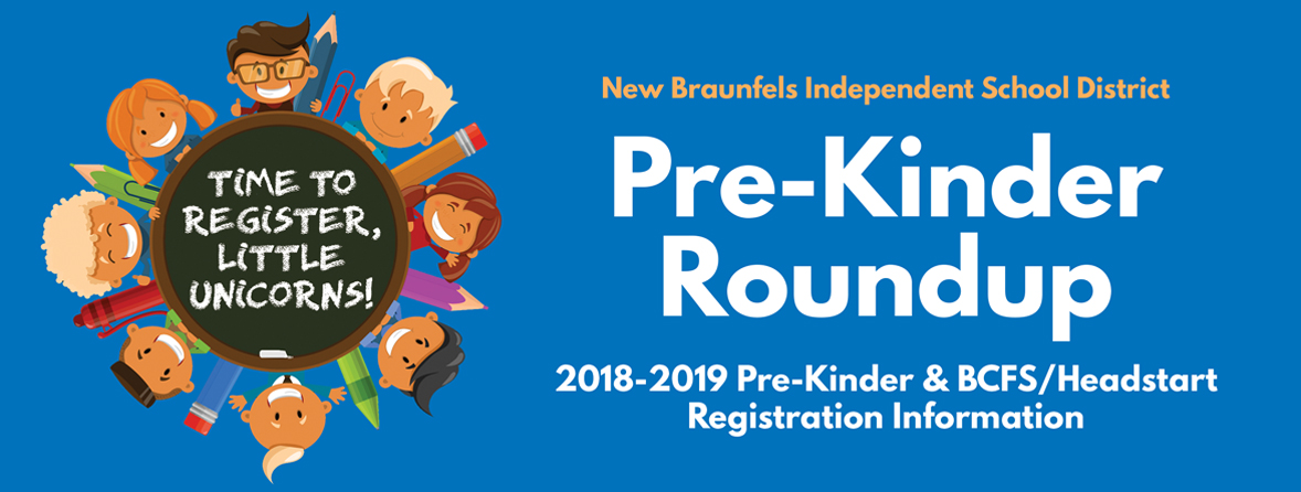 New Braunfels ISD Pre-Kinder Roundup 2018-2019 Registration Information Time to Register, Little Unicorns!
