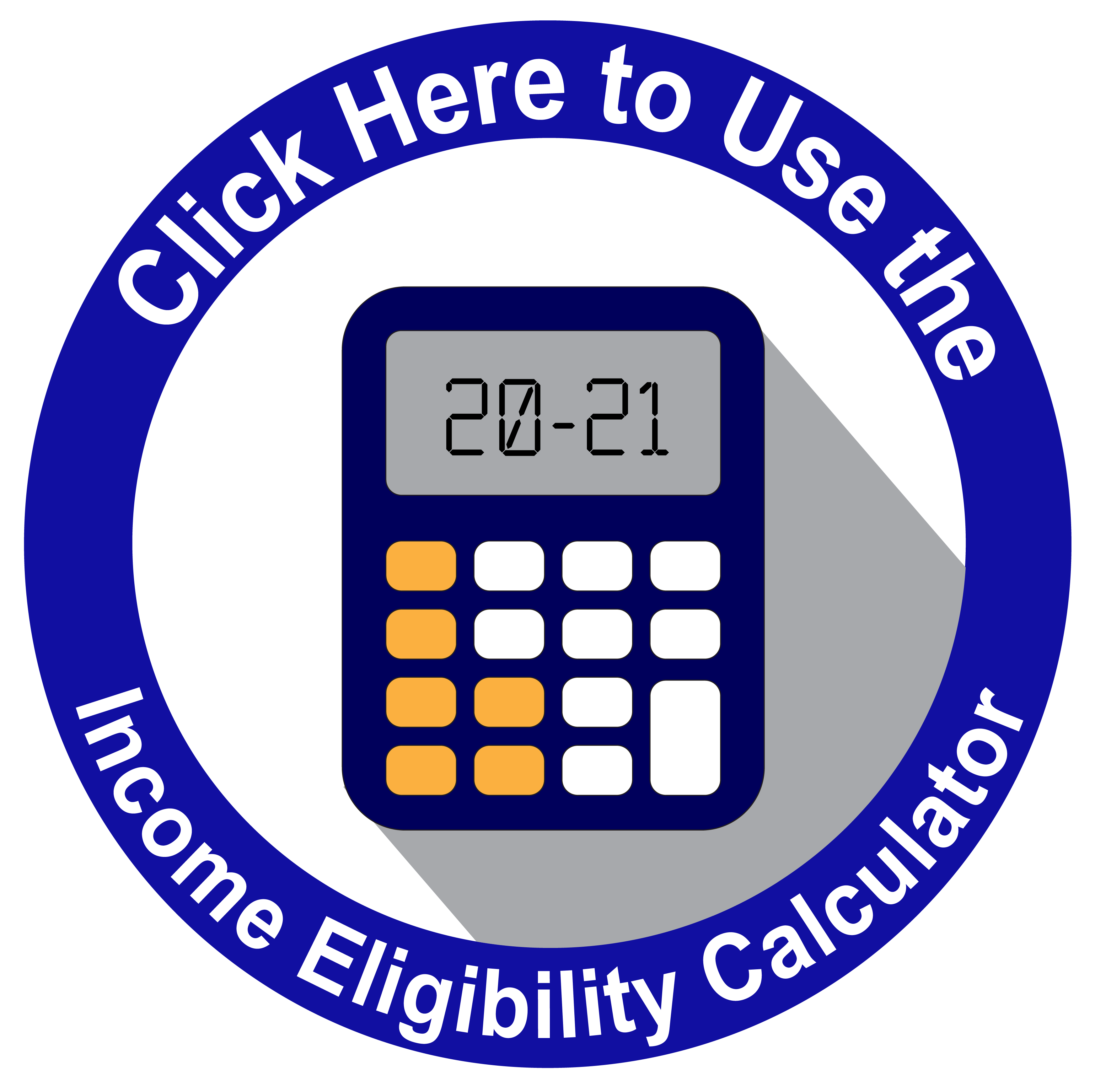 Clcik here to use the Income Eligibility Calculator