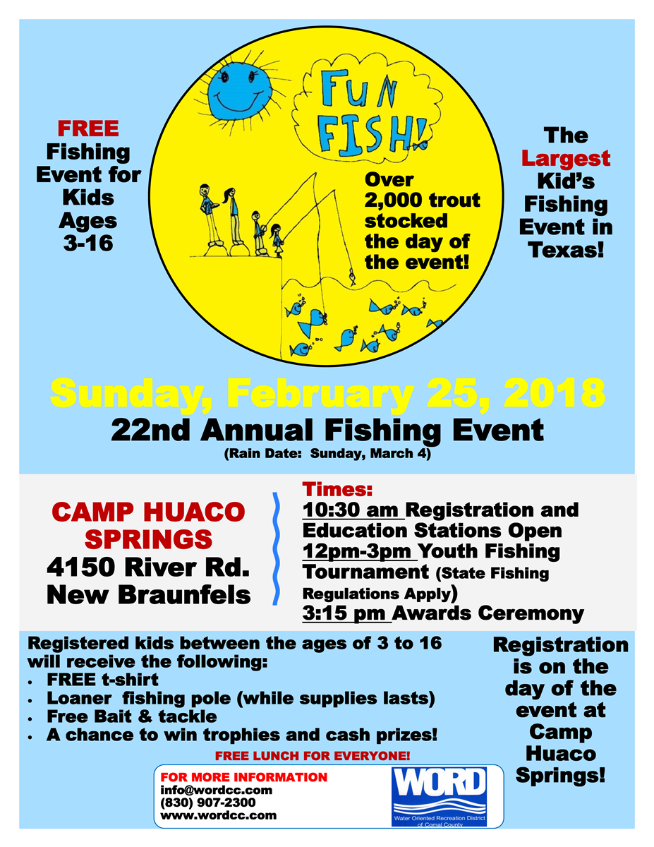 22nd Annual Fun Fish Event; FREE to kiddos ages 3-16 years old; Sunday, Feb 25, 2018; Camp Huaco Springs; 4150 River Rd. Sponsored by WORD; 830-907-2300