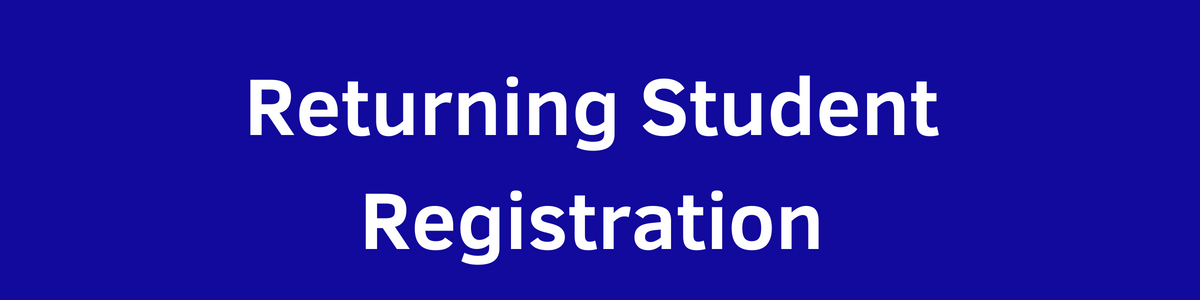 Returning Student Reg